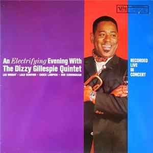 FLAC Dizzy Gillespie Quintet - An Electrifying Evening With The Dizzy Gillespie Quintet