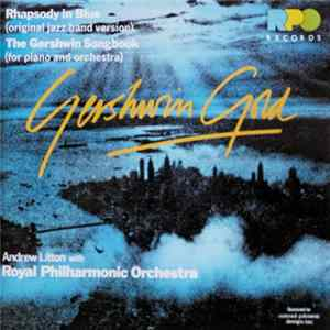 FLAC Andrew Litton, The Royal Philharmonic Orchestra - Gershwin Gold - Rhapsody In Blue - The Gershwin Songbook