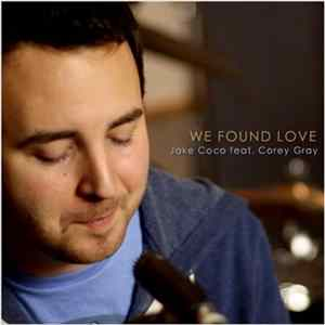 FLAC Jake Coco Feat. Corey Gray - We Found Love