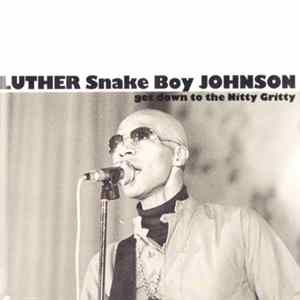 FLAC Luther Snake Boy Johnson - Get Down To The Nitty Gritty